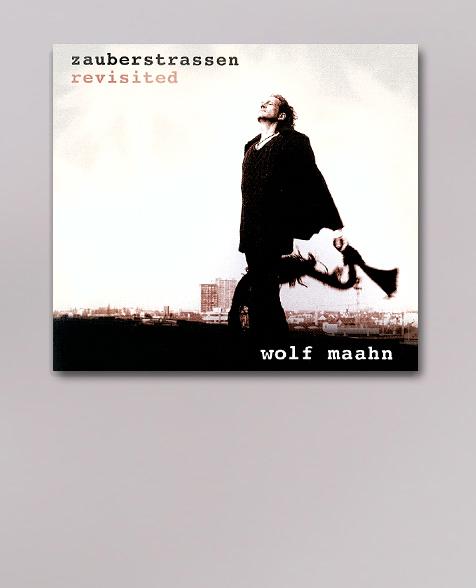 Wolf Maahn Zauberstrassen Revisited 2CD